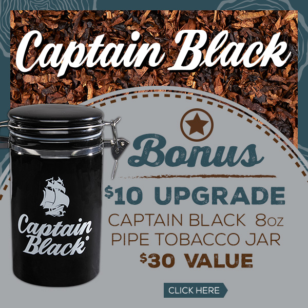 Captain Black 16oz Bags with $10 Upgrade on Jar