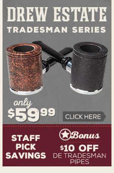 Drew Estate Tradesman Series - $59.99