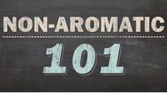 "A Little Bit About Non-Aromatic Blends - ""Non-Aromatics 101"""