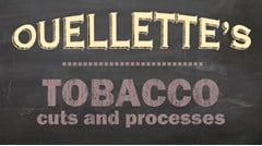 Ouellette's Tobacco Cuts and Processes