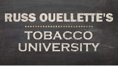 Russ Ouellette's Tobacco University