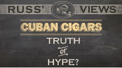 Cuban Cigars - Truth or Hype?