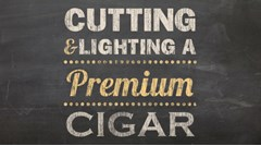 Cutting and Lighting a Premium Cigar