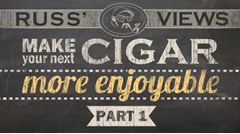 Make Your Next Cigar More Enjoyable (Part 1)