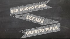 Ser Jacopo Vs. Gepetto Pipes