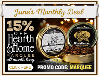 June Monthly Deal - 15% Off Hearth & Home Marquee Pipe Tobacco