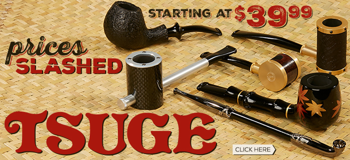 Prices Slashed on Tsuge Pipes
