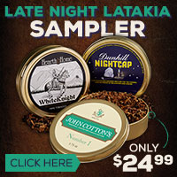 Late Night Latakia Sampler - Pipe Tobacco Sampler