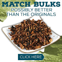 Come Try our Match Bulk Tobaccos!