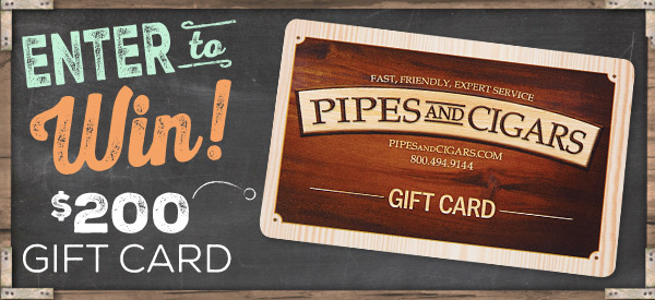 Pipes and Cigars November 2017 Sweepstakes: Pipes & Cigars $200 Gift Card