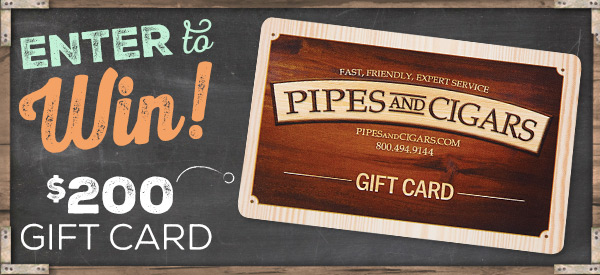 Pipes and Cigars December 2019 Sweepstakes: 2019 - 12 December $200 Gift Card