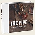 The Pipe: A Functional Work of Art - Large Hardcover Format  Large Format